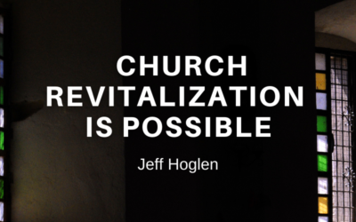 Church Revitalization Is Possible