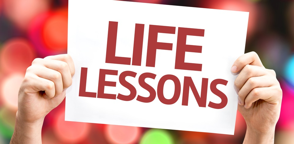 10 Life Lessons – Lived and Learned